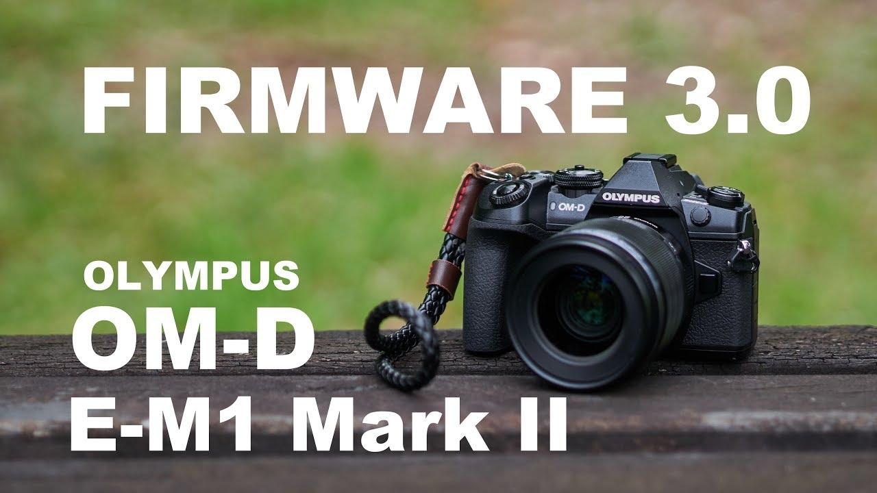 Olympus E-M1 Mk II Firmware 3.0