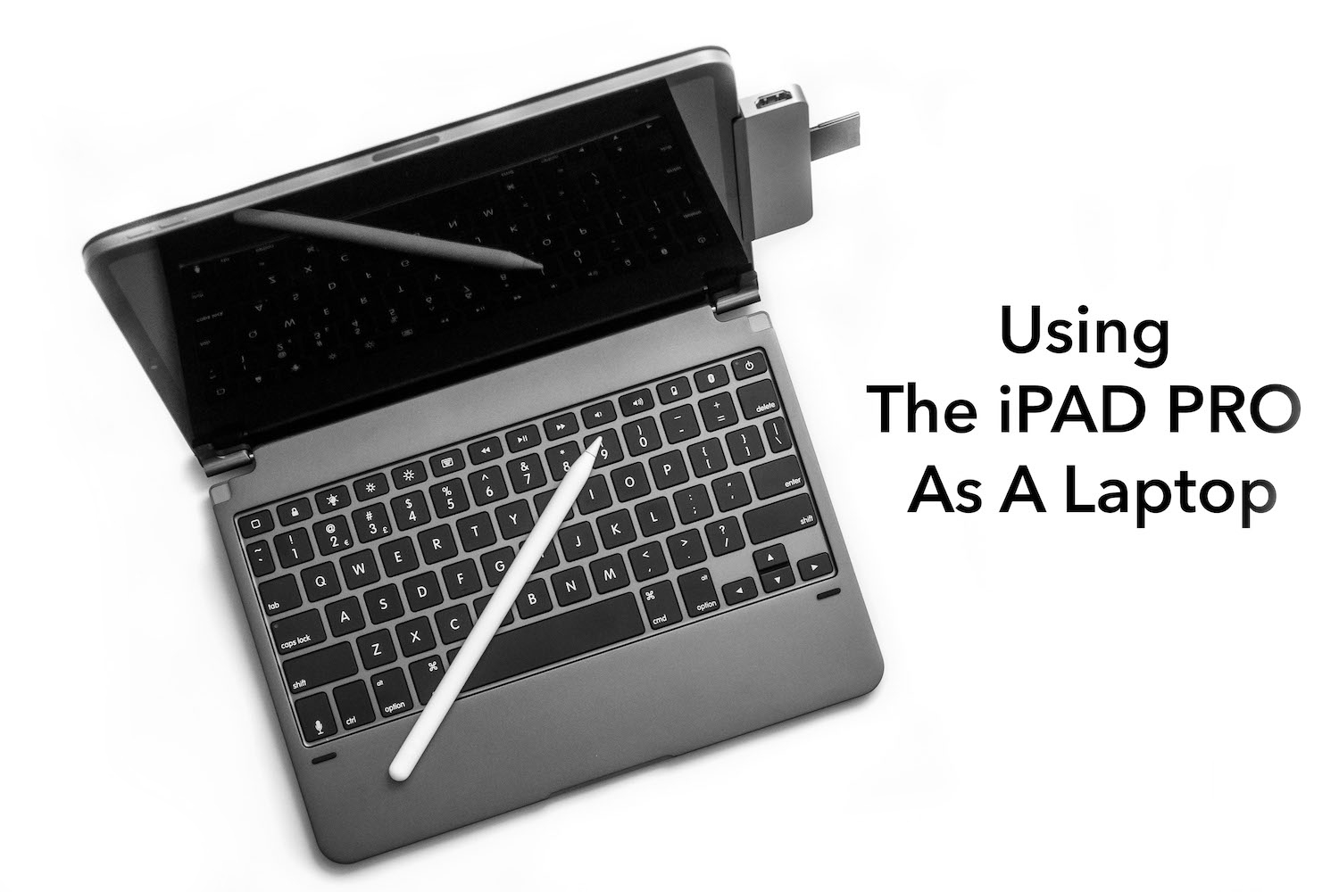 Using The iPad Pro As A Laptop